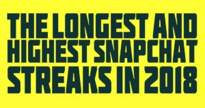 the longest and highest snapchat streaks in 2018: