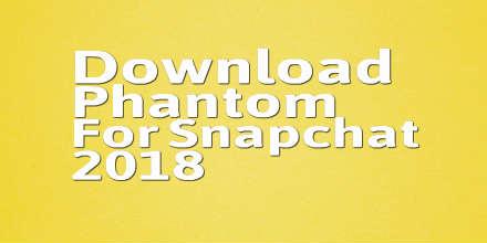 Download Snapchat Phantom Free 2018 IPA [iOS iPhone, iPad]