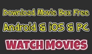 MovieBox APK Download For Android APK, iOS iPhone, PC/Windows & Mac
