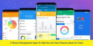 5 Money Management Apps To Help You Get Your Finances Back On Track