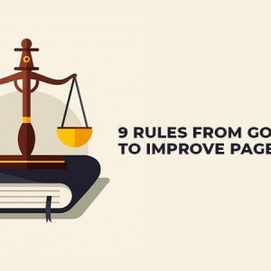 9 Rules From Google To Improve Page Speed