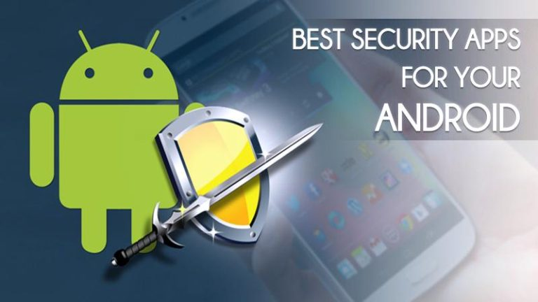 5 Best Privacy & Security Apps for Android