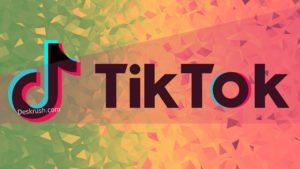 تحميل برنامج تيك توك TikTok للاندرويد والايفون