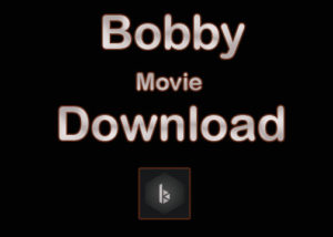 Bobby Movie Download For Android & iOS