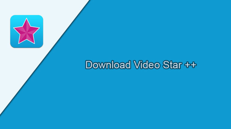 Video Star++ Download & Install Free For Andriod, iOS iPhone