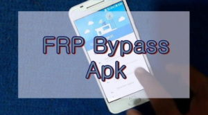 Frp Bypass Apk Download Free the Latest Version for Android