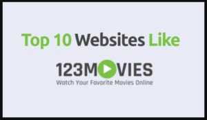 123movies & Gostream Similar Websites & Best Alternatives for Watching Movies