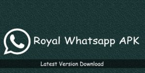 Download Royal Whatsapp Apk the Latest Version For Android