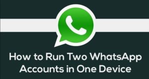 How to Use Dual Whatsapp Account in One Phone Device