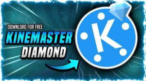 Download KineMaster Diamond APK Free 2021 (Unlock) for Android 2021