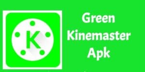 Download Green KineMaster MOD APK 2021 (Unlimited) for Android, iOS
